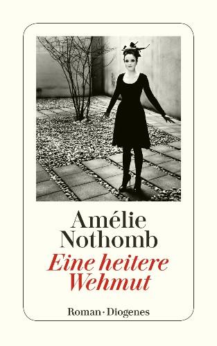 Amélie Nothomb Eine heitere Wehmut