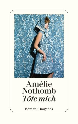 Amélie Nothomb Töte mich