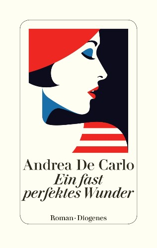 Andrea De Carlo Ein fast perfektes Wunder