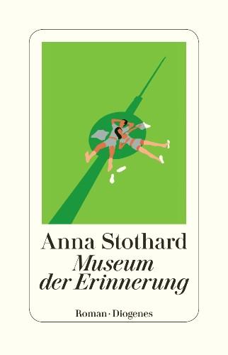 Anna Stothard Museum der Erinnerung