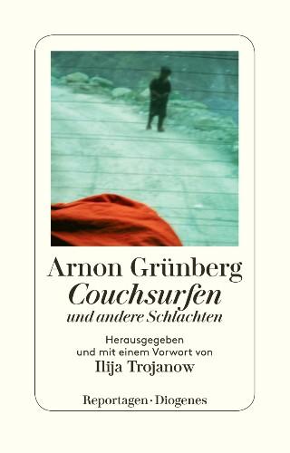 Arnon Grünberg Couchsurfen und andere Schlachten