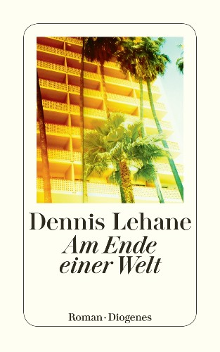 Dennis Lehane Am Ende einer Welt