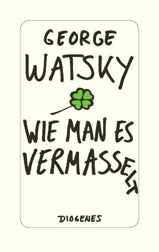 George Watsky Wie man es vermasselt