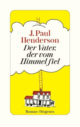J. Paul Henderson Der Vater, der vom Himmel fiel