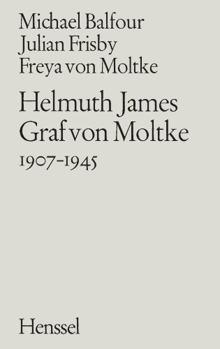 Helmuth James Graf von Moltke 1907–1945
