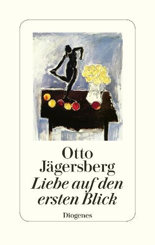 Diogenes Verlag - Liebe auf den ersten Blick | Jägersberg, Otto