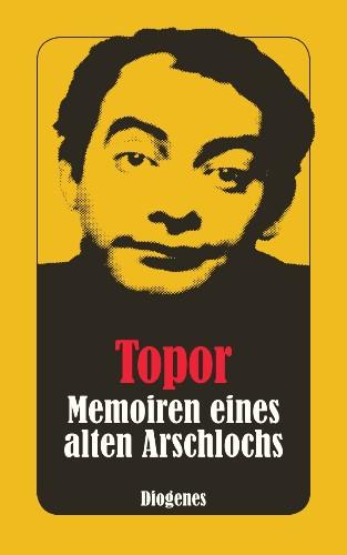 Roland Topor Memoiren eines alten Arschlochs