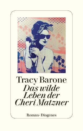 Tracy Barone Das wilde Leben der Cheri Matzner