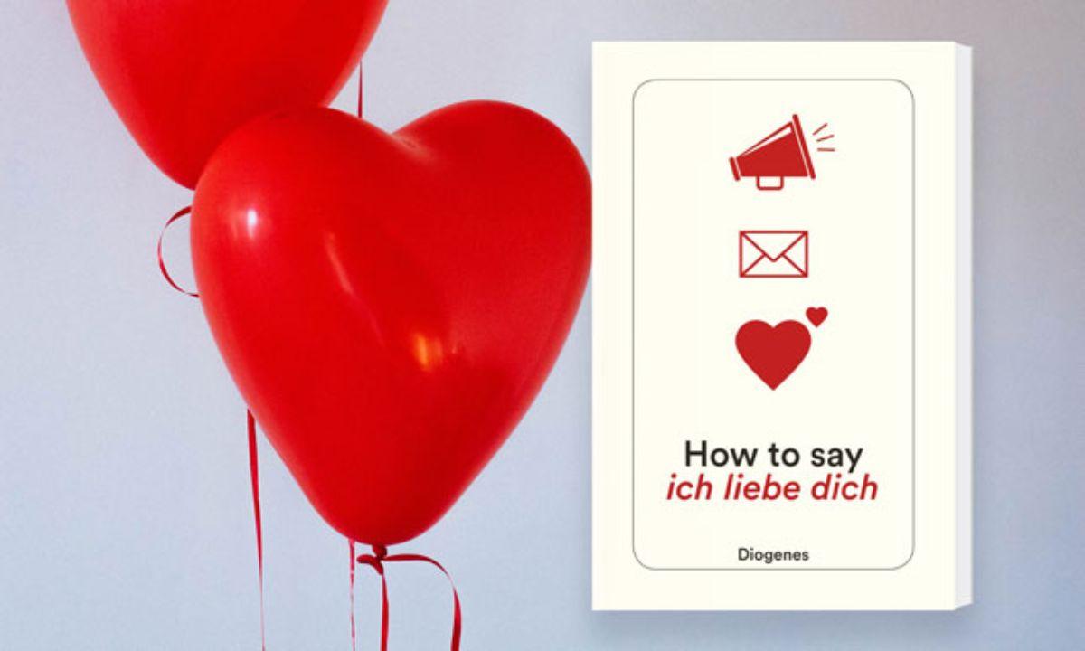 Diogenes Verlag How To Say Ich Liebe Dich Bucher Uber Die Liebe