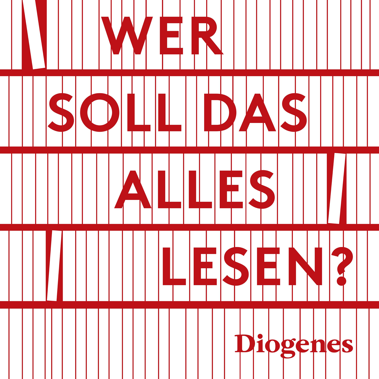 Diogenes Novitäten-Podcast Wer soll das alles lesen?